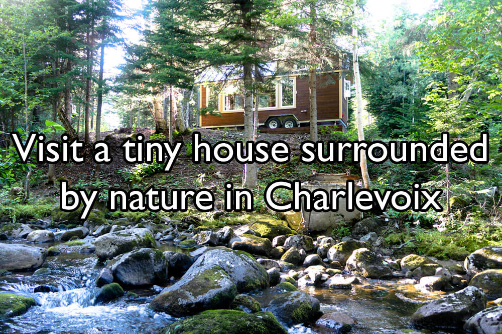 Visit a tiny house surrounded by nature in Charlevoix