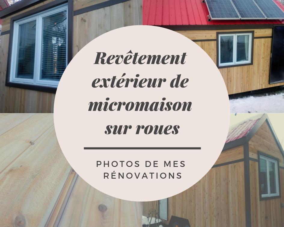Revêtement extérieur de micromaison sur roues et photos de mes rénovations